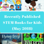 Recently Published STEM Books for Kids (May 2018)